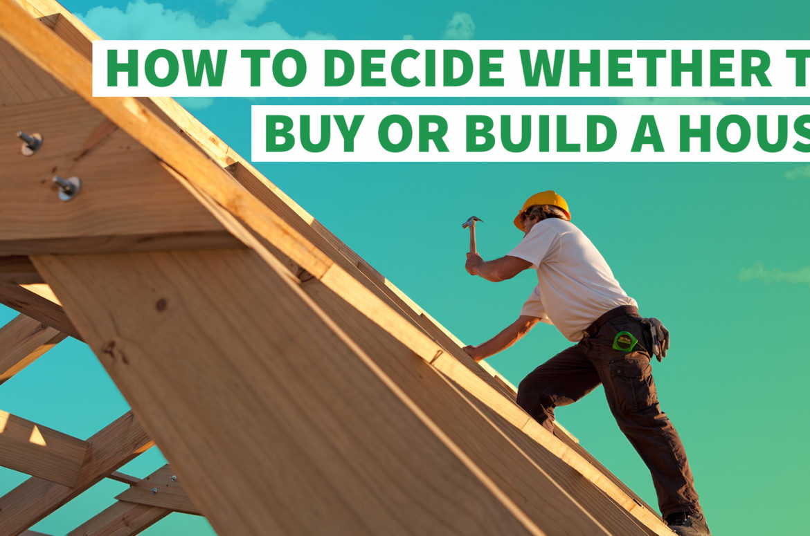 Building or Buying a House: Which is better?
