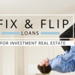 The 4 Benefits of Fix and Flip Loans
